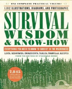 Survival Wisdom & Know-how: Everything You Need to Know to Subsist in the Wilderness (Paperback)