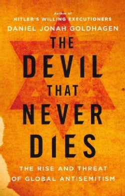 The Devil That Never Dies: The Rise and Threat of Global Antisemitism (Paperback)