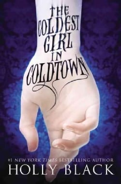 The Coldest Girl in Coldtown (Paperback)