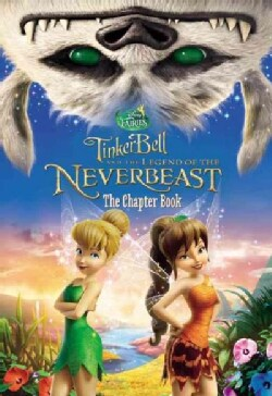 Tinker Bell and the Legend of the Neverbeast: The Chapter Book (Paperback)