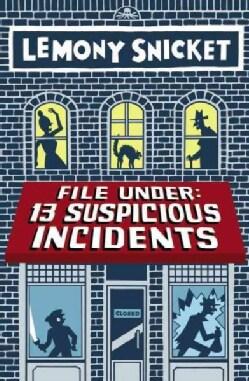 File Under 13 Suspicious Incidents (Hardcover)