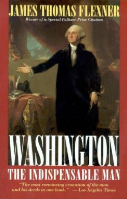 Washington: The Indispensable Man (Paperback)