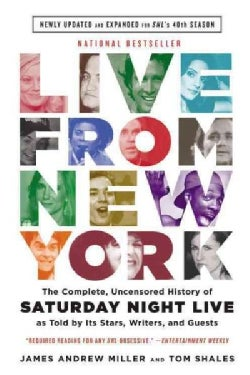 Live from New York: The Complete, Uncensored History of Saturday Night Live As Told by Its Stars, Writers, and Gu... (Paperback)