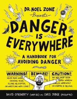 Danger Is Everywhere: A Handbook for Avoiding Danger (Hardcover)