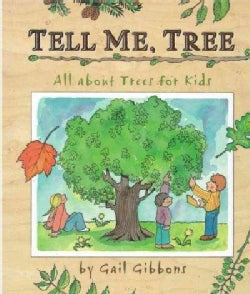 Tell Me, Tree: All About Trees for Kids (Hardcover)