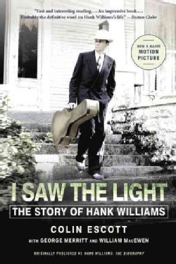 I Saw the Light: The Story of Hank Williams (Paperback)