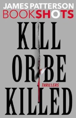 Kill or Be Killed: Thrillers (Hardcover)