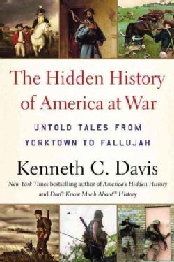 The Hidden History of America at War: Untold Tales from Yorktown to Fallujah (Paperback)