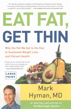 Eat Fat, Get Thin: Why the Fat We Eat Is the Key to Sustained Weight Loss and Vibrant Health (Hardcover)