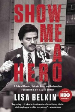 Show Me a Hero: A Tale of Murder, Suicide, Race, and Redemption (Paperback)