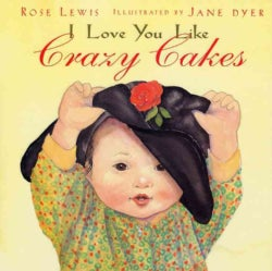 I Love You Like Crazy Cakes (Hardcover)