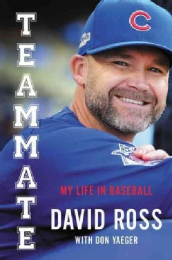 Teammate: My Journey in Baseball and a World Series for the Ages (Hardcover)