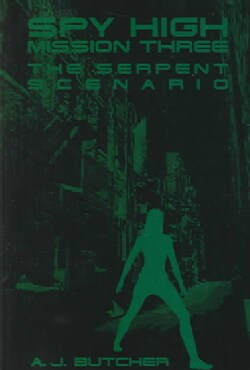 The Serpent Scenario: Spy High: Mission Three (Paperback)