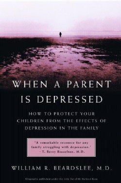 When a Parent Is Depressed: How to Protect Your Children from the Effects of Depression in the Family (Paperback)