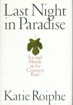 Last Night in Paradise: Sex and Morals at the Century's End (Hardcover)
