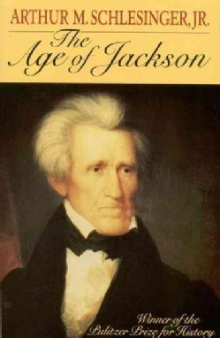 The Age of Jackson: Winner of the Pulitzer Prize for History (Paperback)