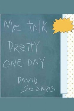 Me Talk Pretty One Day (Hardcover)