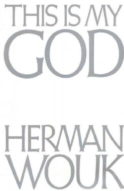 This Is My God: The Jewish Way of Life (Paperback)