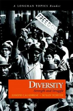 Diversity, Strength and Struggle: A Longman Topics Reader (Paperback)
