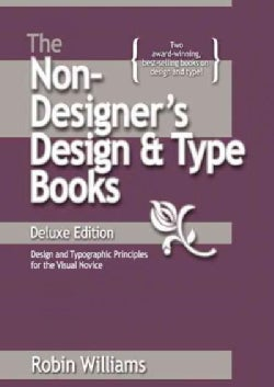The Non-Designer's Design Book: Design and Typographic Principles for the Visual Noivce (Paperback)