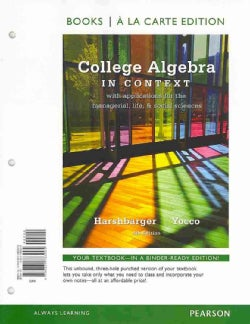 College Algebra in Context: With Applications for the Managerial, Life & Social Sciences, Book a la Carte Edition