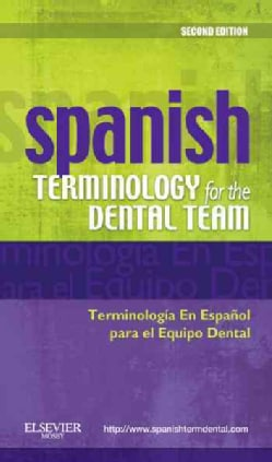 Spanish Terminology for the Dental Team/ Terminologia En Espanol para el Equipo Dental (Paperback)