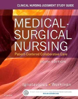 Clinical Nursing Judgment Study Guide for Medical-Surgical Nursing: Patient-Centered Collaborative Care (Paperback)