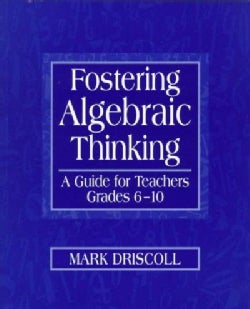 Fostering Algebraic Thinking: A Guide for Teachers, Grades 6-10 (Paperback)