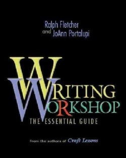Writing Workshop: The Essential Guide from the Authors of Craft Lessons (Paperback)