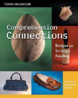 Comprehension Connections: Bridges to Strategic Reading (Paperback)