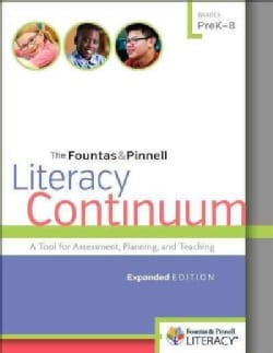 The Fountas & Pinnell Literacy Continuum: A Tool for Assessment, Planning, and Teaching Prek-8 (Paperback)