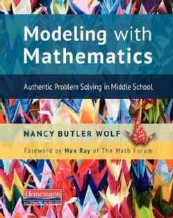 Modeling With Mathematics: Authentic Problem Solving in Middle School (Paperback)