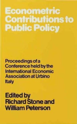 Econometric Contributions to Public Policy: Proceedings of a Conference Held by the International Economic Associ... (Hardcover)