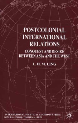 Post-Colonial International Relations: Conquest and Desire Between Asia and the West (Hardcover)