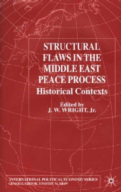 Structural Flaws in the Middle East Peace Process: Historical Contexts (Hardcover)