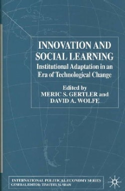 Innovation and Social Learning: Institutional Adaptation in an Era of Technological Change (Hardcover)