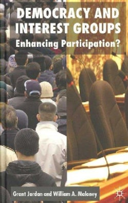 Democracy And Interest Groups: Enhancing Participation? (Hardcover)