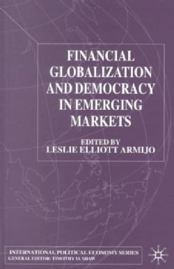 Financial Globalization and Democracy in Emerging Markets (Paperback)