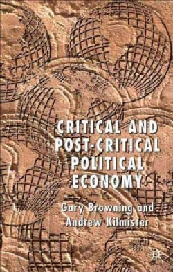 Critical and Post-critical Political Economy (Hardcover)