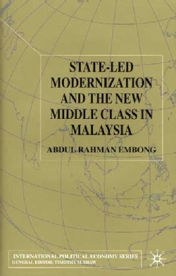 State-Led Modernization and the New Middle Class in Malaysia (Hardcover)