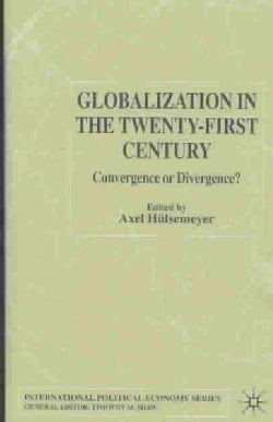 Globalization in the Twenty-First Century: Convergence or Divergence? (Hardcover)