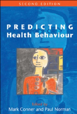 Predicting Health Behavior: Research And Practice With Social Cognition Models (Paperback)