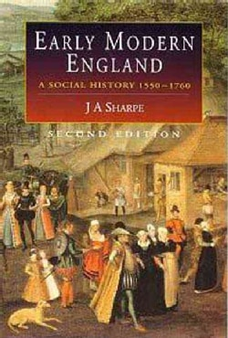 Early Modern England: A Social History 1550-1760 (Paperback)