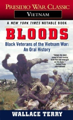 Bloods: Black Veterans of the Vietnam War: an Oral History (Paperback)