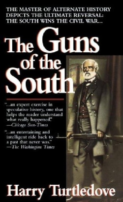 The Guns of the South: A Novel of the Civil War (Paperback)