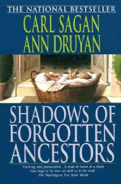 Shadows of Forgotten Ancestors: A Search for Who We Are (Paperback)