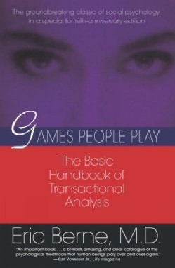 Games People Play: The Psychology of Human Relationships (Paperback)