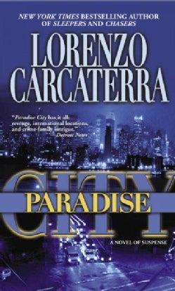 Paradise City: A Novel Of Suspense (Paperback)