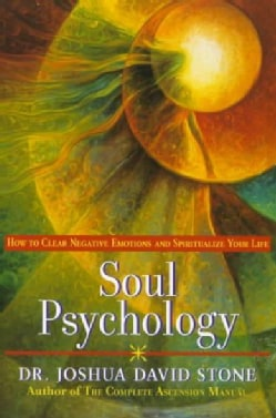 Soul Psychology: How to Clear Negative Emotions and Spiritualize Your Life (Paperback)