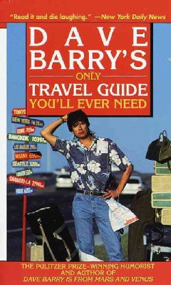 Dave Barry's Only Travel Guide You'll Ever Need (Paperback)